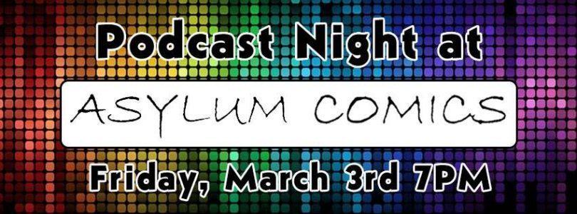 Podcast Night at Asylum Comics