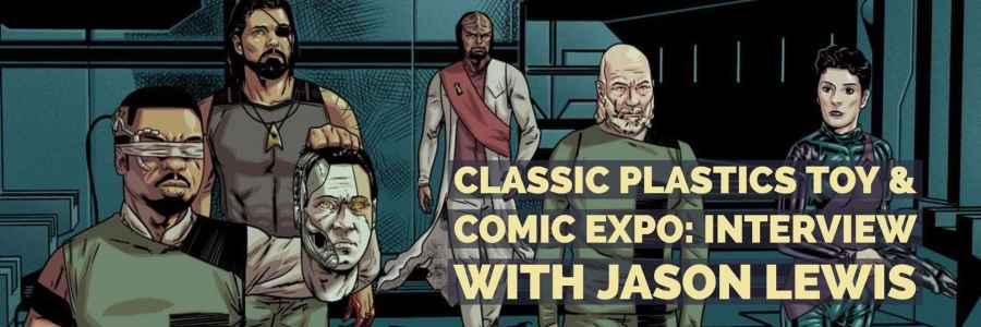 Classic Plastics Toy & Comic Expo: Interview with Jason Lewis