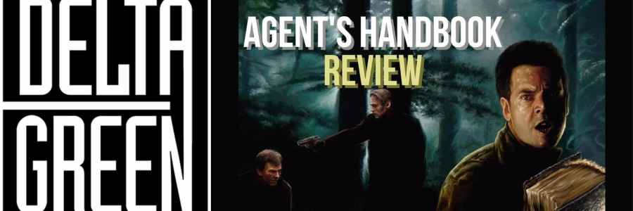 Delta Green: Agent's Handbook Review