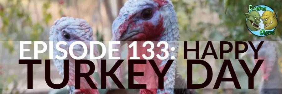 Episode 133: Happy Turkey Day (Thanksgiving)