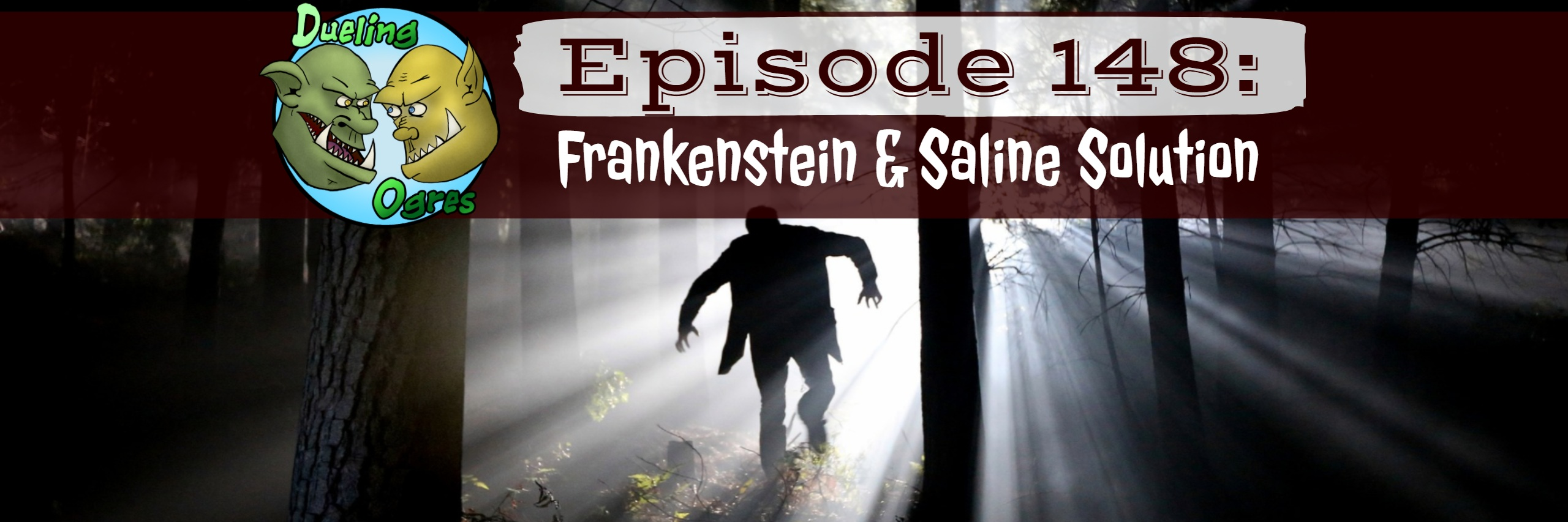 Episode 148: Frankenstein & Saline Solution