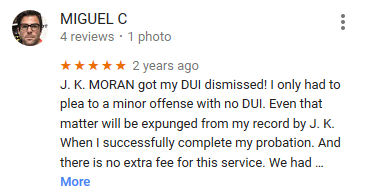J.K. Moran DUI Attorney Google Review