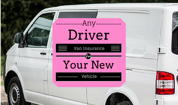 Any Driver Van Insurance For Your New Vehicle
