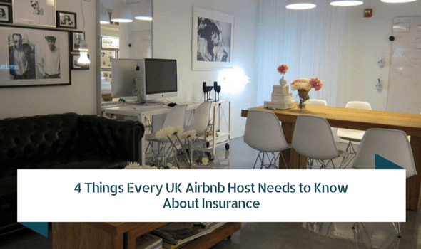 4 Things Every UK Airbnb Host Needs to Know About Insurance