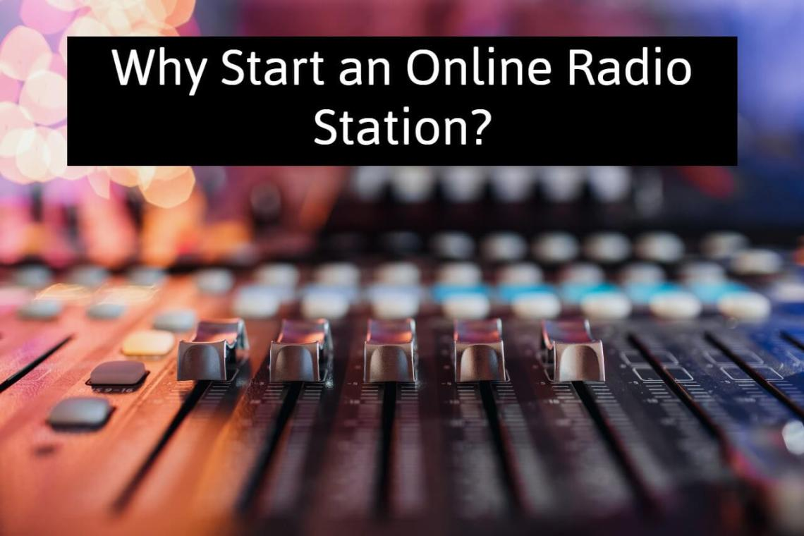 Why Start an Online Radio Station?
