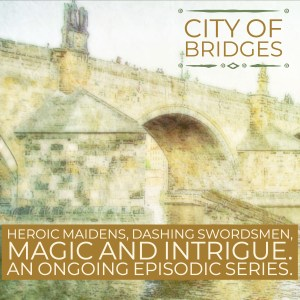 Promo for city-of-bridges.com: Heroic maidens, dashing swordsmen, magic and intrigue. Ongoing episodic fiction.