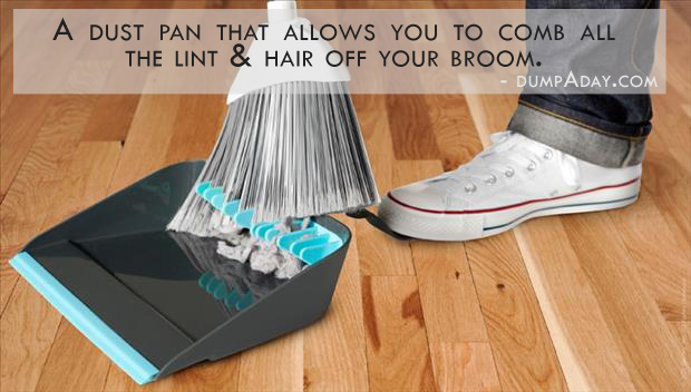 Genius Ideas- Dust pan takes all the lint and hair from your broom