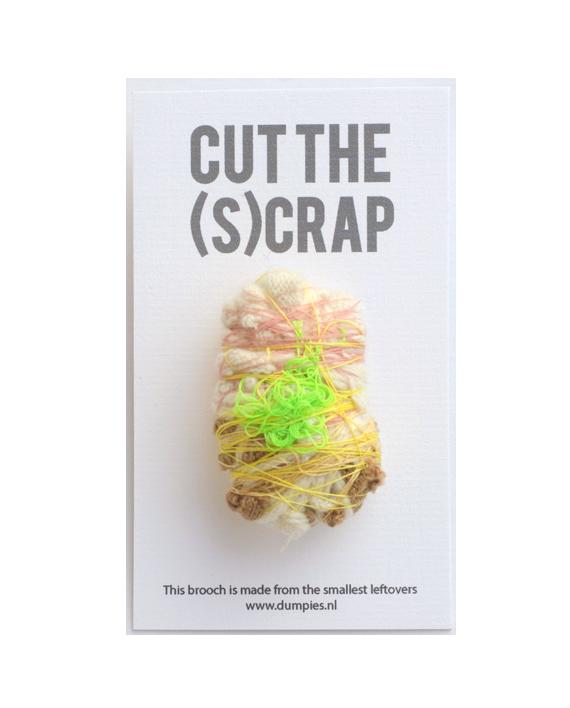 broche cut the (S)Crap
