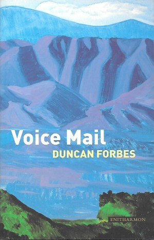 duncan forbes - poet, uk, Human Time, Lifelines, Vision Mixer, Voice Mail