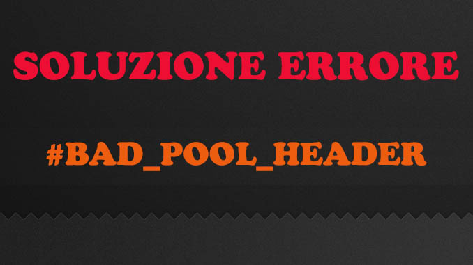 Windows errore 0x00000019 bad pool header