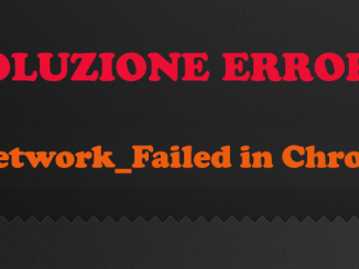 Si è verificato un errore network failed in chrome