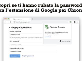 Password checkup come scoprire se ti hanno runbato la password