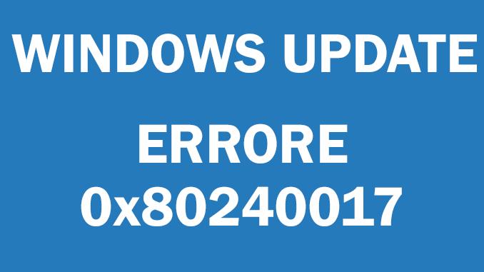 Errore 0x80240017 durante aggiornamento di windows 10