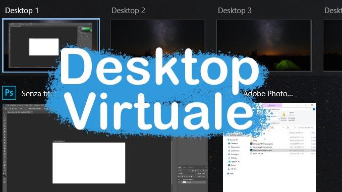 Windows 10 come usare i desktop virtuali