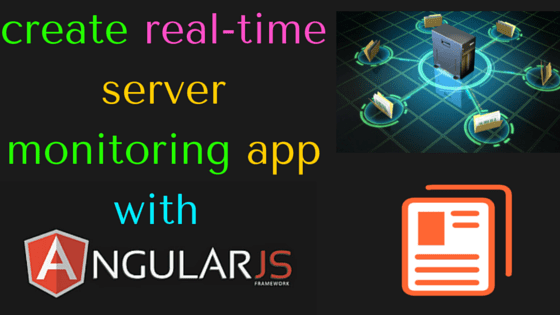 create real-time server monitoring app with angularjs and