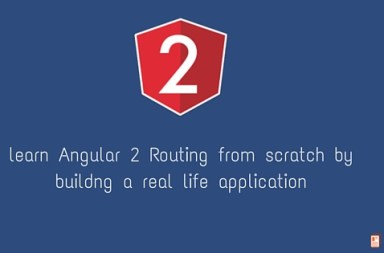 learn Angular 2 Routing from scratch by buildng a real life application