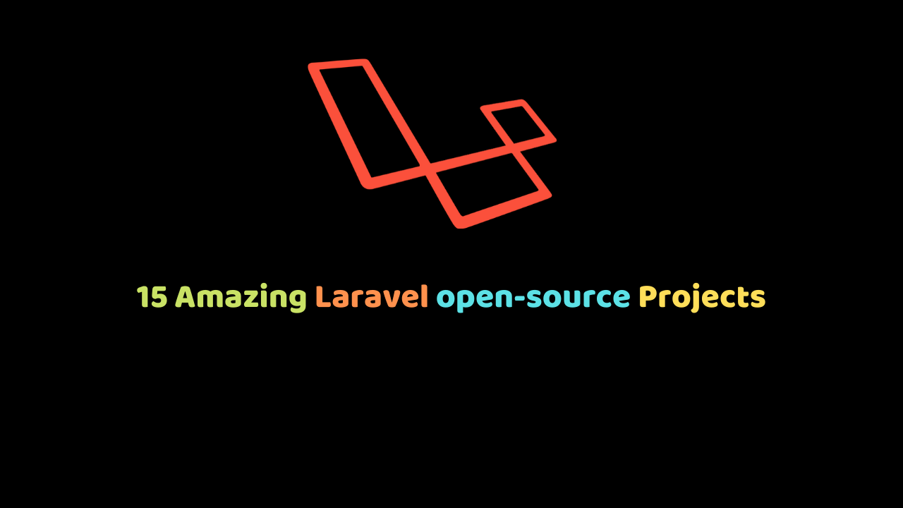 15 Amazing and best Laravel open-source Projects