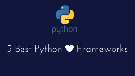 5 Best Python frameworks to learn in 2017