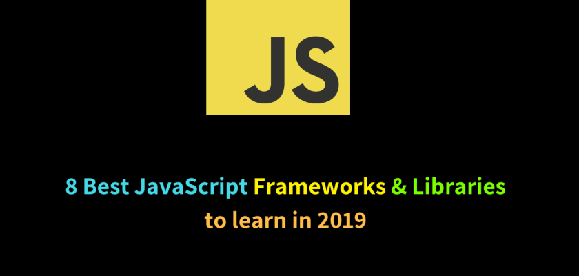 8 Best JavaScript Frameworks & Libraries to learn in 2019