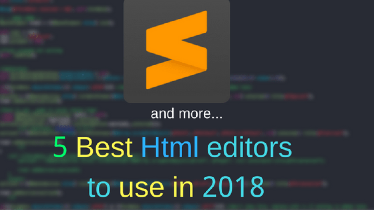 5 Best Html editors to use in 2019 ( Fast and Smooth)