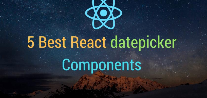 Best React datepicker Components