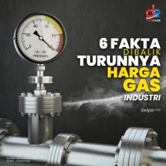 Ini Enam Fakta Menarik Dibalik Turunnya Harga Gas Industri