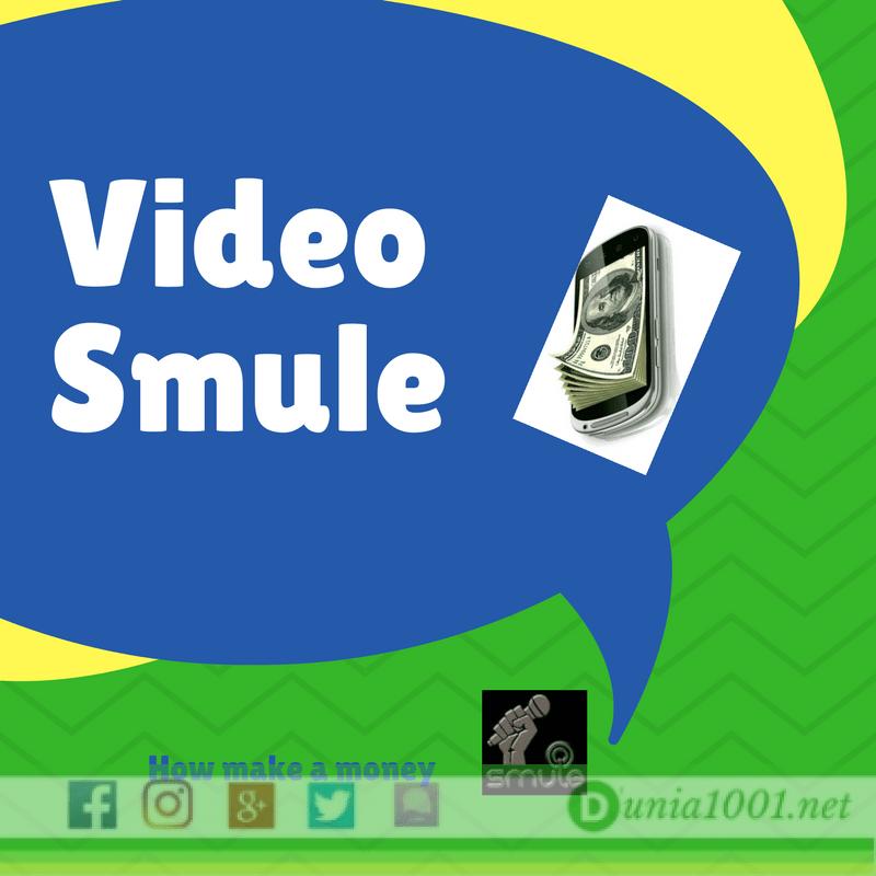 Cara mendapatkan uang dari video smule   1001 dunia