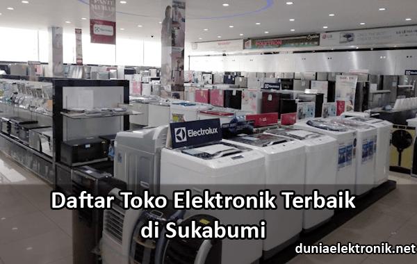 Toko Elektronik Terbaik di Sukabumi