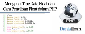 Mengenal Tipe Data Float dan Cara Penulisan Float dalam PHP - Tutorial PHP