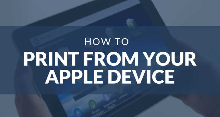 How to Print From Your Apple Device to Your Copier or