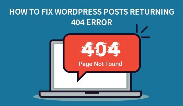 How-To-Fix-WordPress-Posts-Returning-404-Error-1