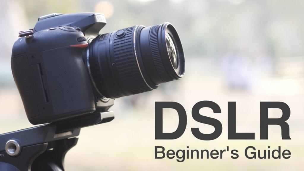 DSLR beginners Guide
