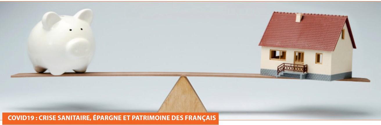 COVID19 : Crise sanitaire, épargne et patrimoine des français