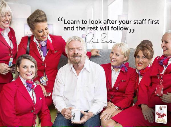 Learn to look after your employees, the rest will follow (Richard Branson)