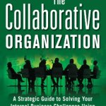 The collaborative organization : petit guide stratégique pour vos projets de réseaux sociaux