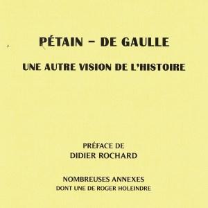 Pétain - De Gaulle - Une autre vision de l´Histoire