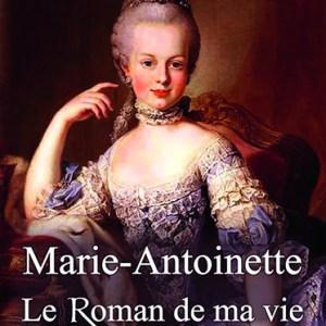 Marie-Antoinette - Le roman de ma vie