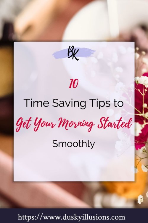 10 Time Saving Tips to get your morning started