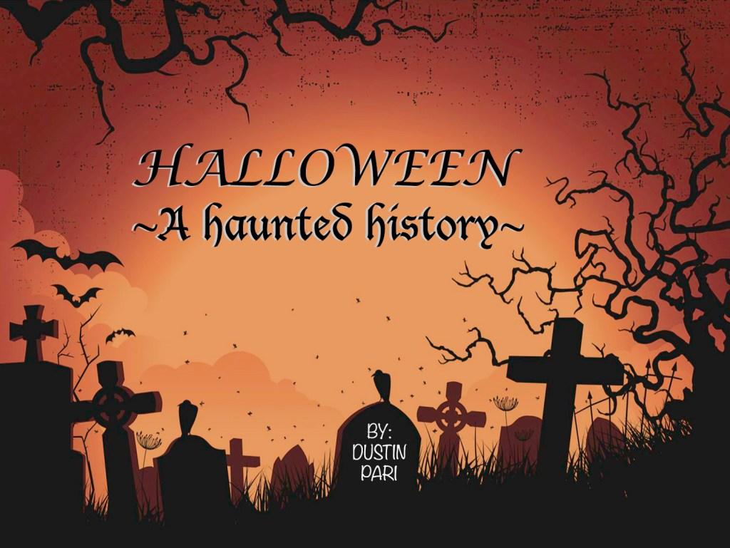 Dustin Pari Halloween: a Haunted History
