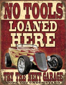 NO TOOLS LOANED
