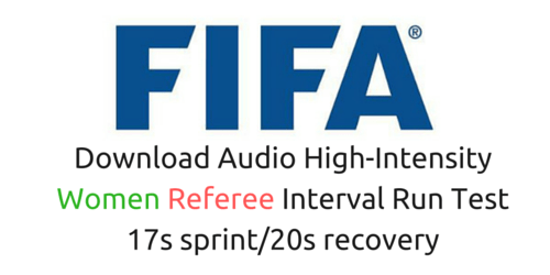 You'll go to the Fifa fitness test for referees (women) in 17s with 20s rest