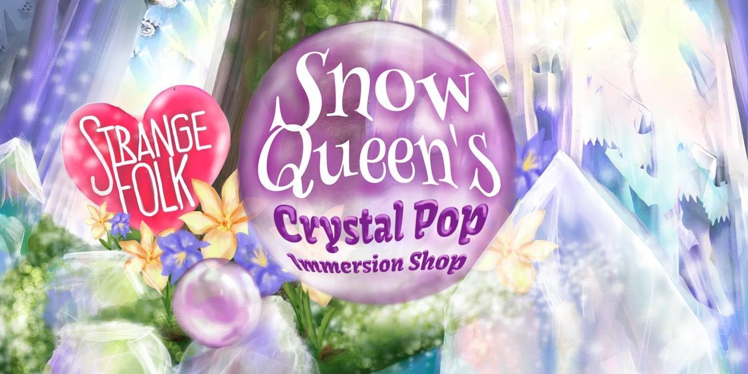 Strange Folks Snow Queens Crystal Pop Immersion Shop at Urban Eats.
