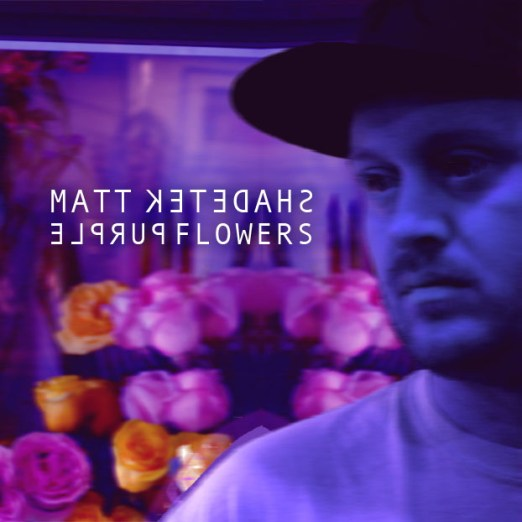 Matt Shadetek Purple Flowers Cover Artwork