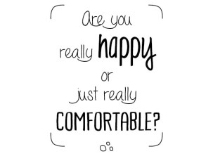 Are-you-really-happy-or-just-really-comfortable-DEF