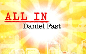 All In - Daniel Fast