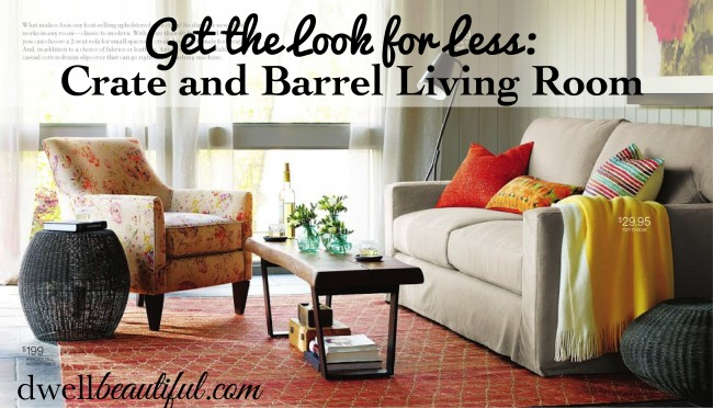 Crate And Barrel Living Room<br> : Get the Look for Less: Crate and Barrel Living Room - Dwell Beautiful