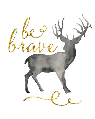be brave free printable quote