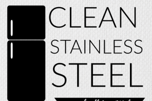 How to Clean Stainless Steel the Fast and Easy Way