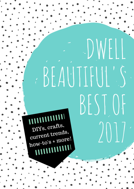 Dwell Beautiful's Best of 2017