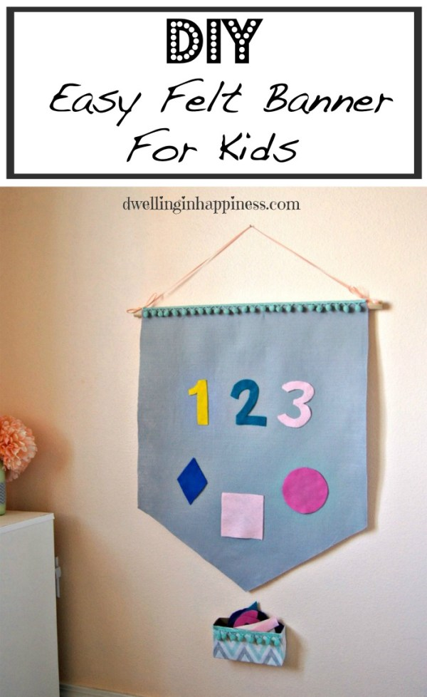 The perfect gift for kiddos! A felt Banner that kids can learn and play on. Felt sticks to itself, so the numbers and shapes are totally moveable From Dwelling in Happiness